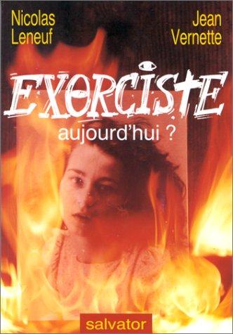 Exorciste aujourd hui ? (French Edition): Nicolas Leneuf et