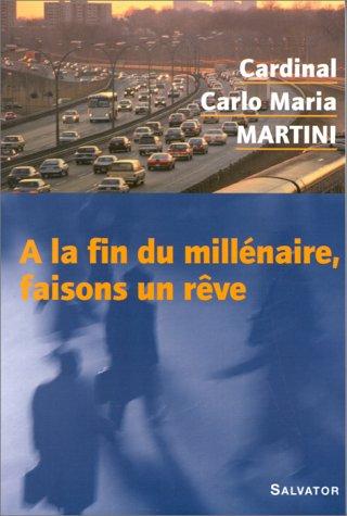 A la fin du millénaire faisons un: Carlo Maria Martini