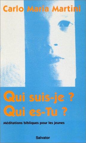 Qui suis-je ? qui es-tu ? (French Edition) (2706701919) by Martini
