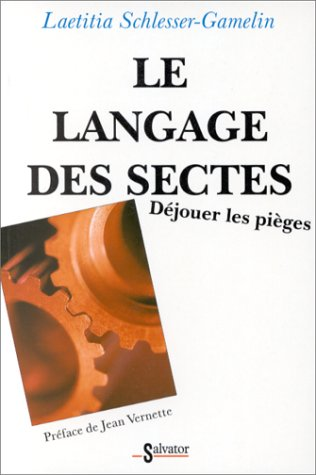 Langage des sectes (French Edition): Schlesser-Gamelin
