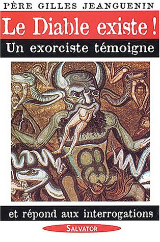 9782706703522: Le Diable existe ! : Un exorciste t�moigne et r�pond aux interrogations