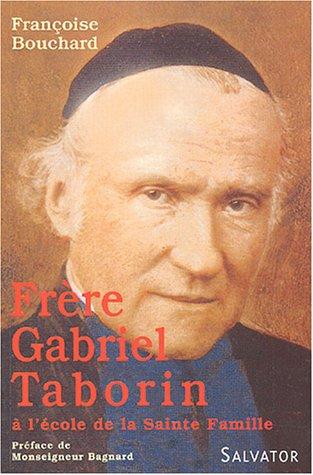 9782706703720: Frère Gabriel Taborin à l'école de la Sainte Famille (French Edition)