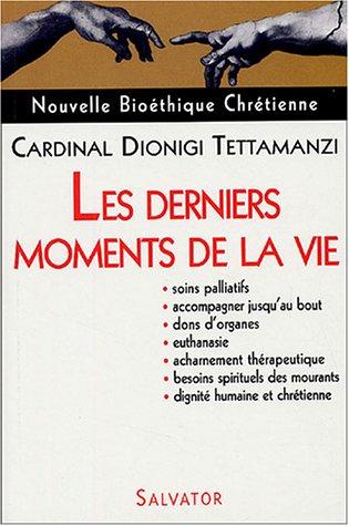 9782706703751: Nouvelle Bio�thique Chr�tienne : Les derniers moments de la vie.