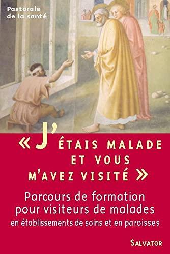 9782706704024: J'étais malade et vous m'avez visité... (French Edition)