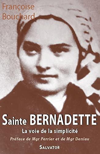 9782706704215: Sainte Bernadette : La voie de la simplicité (1844-1879)
