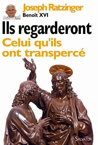 9782706704376: Ils regarderont Celui qu'ils ont transpercé (French Edition)
