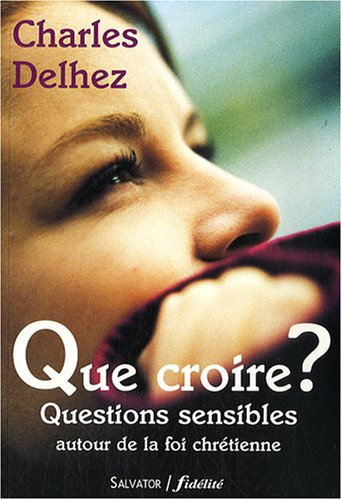 9782706705113: Que croire ? (French Edition)