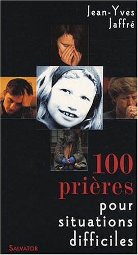 9782706705137: 100 prières pour situations difficiles (French Edition)