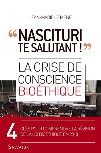 9782706706974: « Nascituri te salutant ! » : La crise de conscience bioéthique