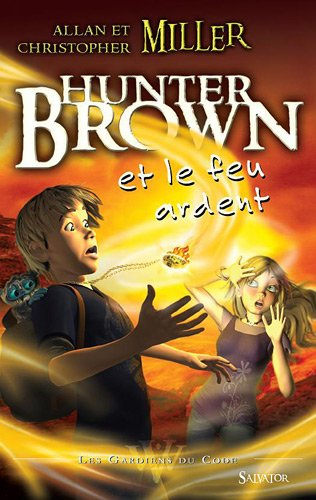 9782706707414: Hunter Brown Et Le Feu Ardent Tome 2
