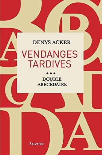 9782706707629: Vendanges tardives : Double ab�c�daire