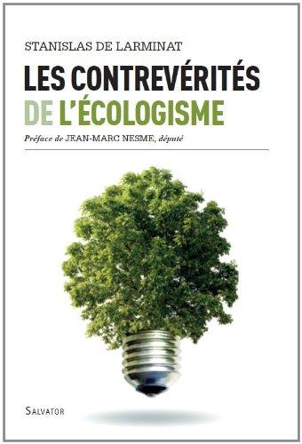 Les contre-vérités de l'écologisme: Stanislas de Larminat