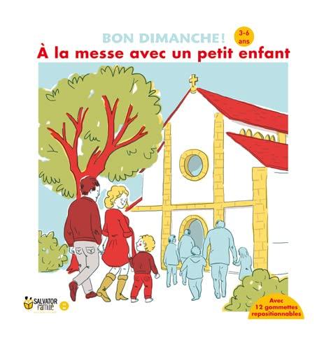 A la messe avec un petit enfant: Emmanuelle Rémond-Dalyac; Edwige