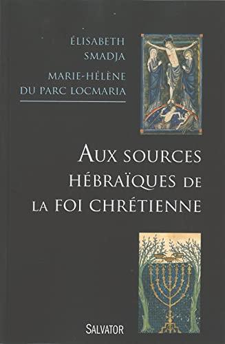 9782706711138: Aux sources h�bra�ques de la foi chr�tienne