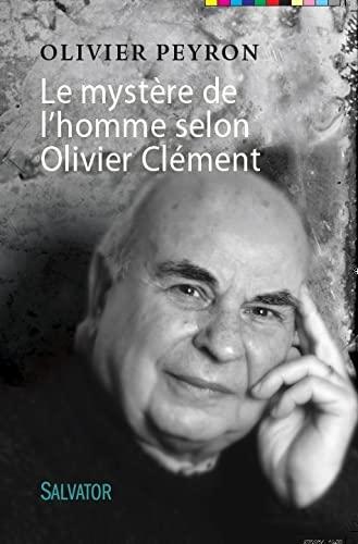 9782706711398: Le mystère de l'homme selon Olivier Clément