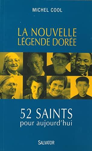 9782706711749: La nouvelle légende dorée. 52 saints pour aujourd'hui