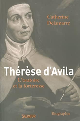9782706711817: Thérèse d'Avila l'oratoire et la forteresse