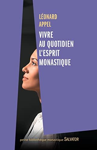 9782706712623: Vivre au quotidien l'esprit monastique