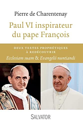 9782706713033: paul VI inspirateur du Pape François ; deux textes prophétiques à découvrir : ecclesiam suam et evangelii nuntiandi