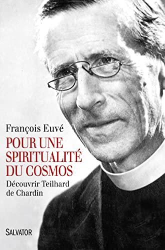 9782706713224: Pour une spiritualité du cosmos : Découvrir Teilhard de Chardin