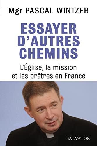 9782706719097: Essayer d´autres chemins. L'Eglise, la mission et les prêtres en France