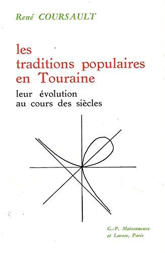 9782706806322: Les traditions populaires en Touraine: Leur evolution au cours des siecles (Contributions au folklore des provinces de France) (French Edition)