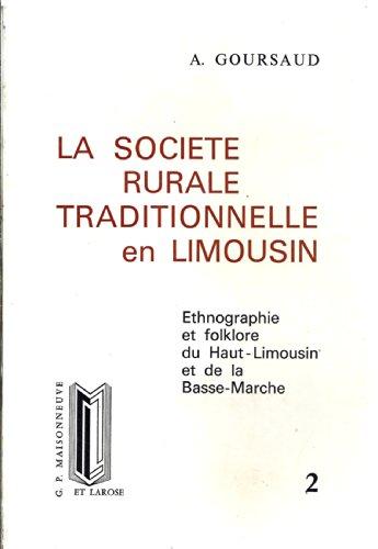 9782706806445: La soci�t� rurale traditionnelle en Limousin, tome 2 : Ethnographie et folklore du Haut-Limousin et de la Basse-Marche