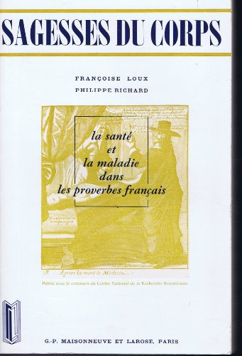 9782706806698: Sagesses du corps : la sante et la maladie dans les proverbes fran�ais