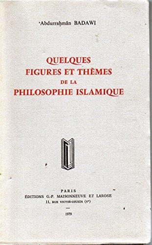 9782706807794: Quelques figures et thèmes de la philosophie islamique (French Edition)