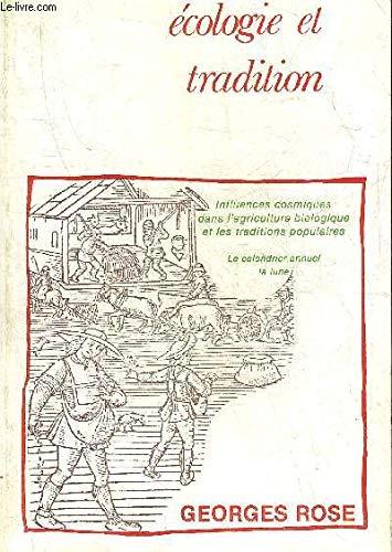 9782706808043: Écologie et tradition: Influences cosmiques dans l'agriculture et les traditions populaires : le calendrier annuel, le cycle des 12 jours, la lune (French Edition)