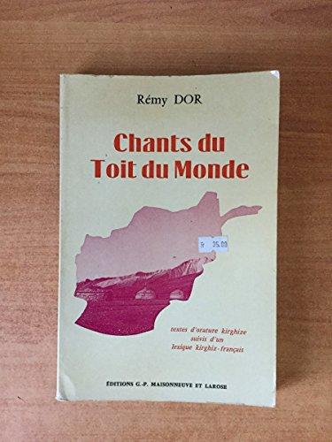 9782706808326: Chants du toit du monde : textes d'orature kirghize suivis d'un lexique kirghiz-francais / (choisis et traduits par) Remy Dor