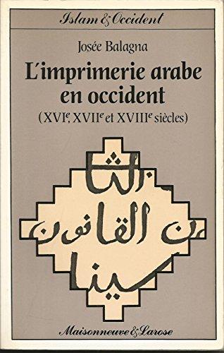 9782706808562: L'Imprimerie arabe en Occident : Xvie, xviie et xviiie siècles