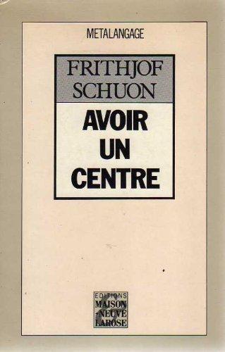 9782706809682: Avoir un centre (Esoterisme , Sp)