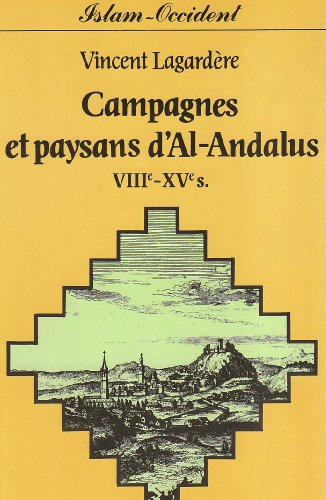 9782706810695: Campagnes et paysans d'Al-Andalus (VIII-XVe s.) (Collection Islam et Occident) (French Edition)