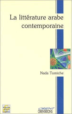 9782706810831: La littérature arabe contemporaine : Roman-nouvelle-théâtre (Orient-orientations)