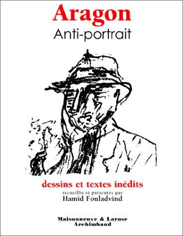 9782706812804: Aragon: Anti-portrait (French Edition)