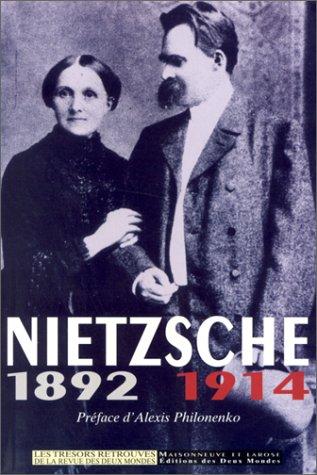 Nietzsche : 1892-1914 [Jul 16, 1998] Philonenko,: Alexis Philonenko