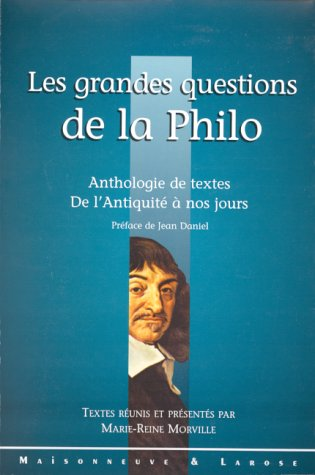 9782706813375: LES GRANDES QUESTIONS DE LA PHILO. : Anthologie de textes de l'Antiquit� � nos jours
