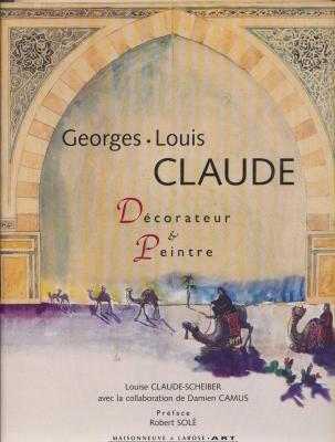 Georges-Louis Claude 1879-1963. Décorateur & peintre.: CLAUDE-SCHEIBER