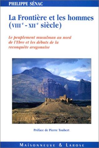 La Frontière et les hommes ( VIIIe-XIIe: SÉNAC ( Philippe
