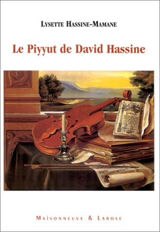 9782706814426: Le Piyyut de Rabbi David Hassine. Traduction et annotation de quelques po�mes