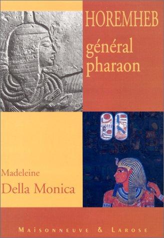 9782706814686: Horemheb, G�n�ral Pharaon