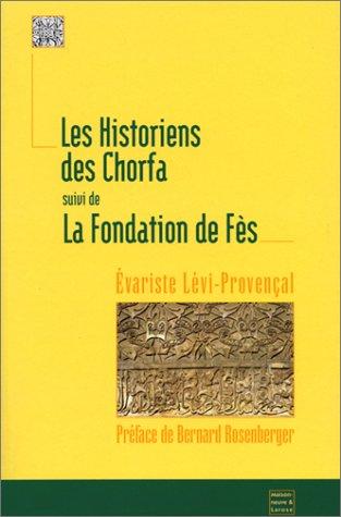9782706815072: Les Historiens des Chorfa, suivi de La fondation de fez