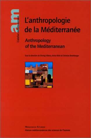 9782706815294: L'anthropologie de la Méditerranée : Anthropology of the Mediterranean (L'Atelier Méditerranéen)