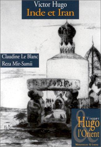 VICTOR HUGO INDE ET IRAN: LE BLANC,CLAUDINE