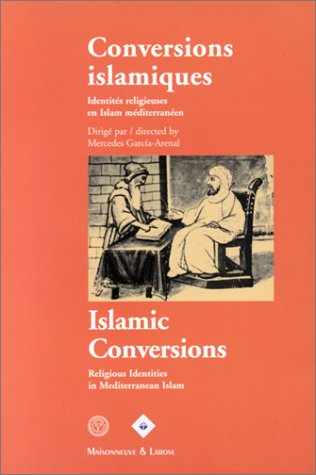 Conversions islamiques (French Edition): Mercedes Garcia-Arenal