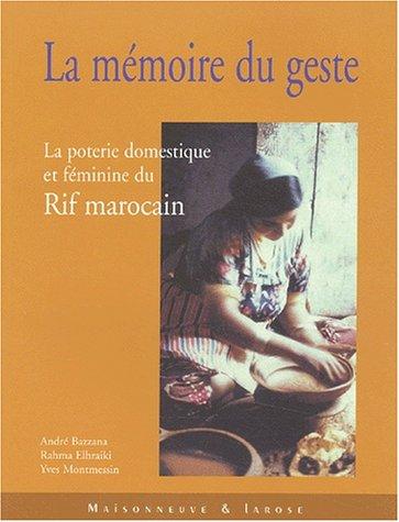 9782706815775: mémoire du geste--: la poterie féminine et domestique du Rif marocain