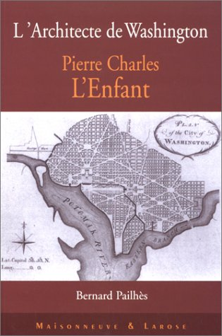 9782706815881: Pierre Charles L'Enfant. L'architecte de Washington