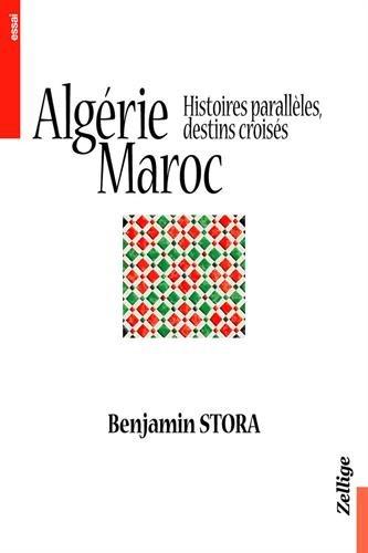 9782706816246: Algérie, maroc, histoires paralleles, destins Croisés