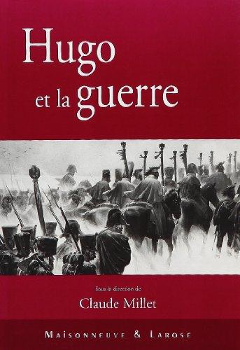 Hugo et la guerre: Millet Claude